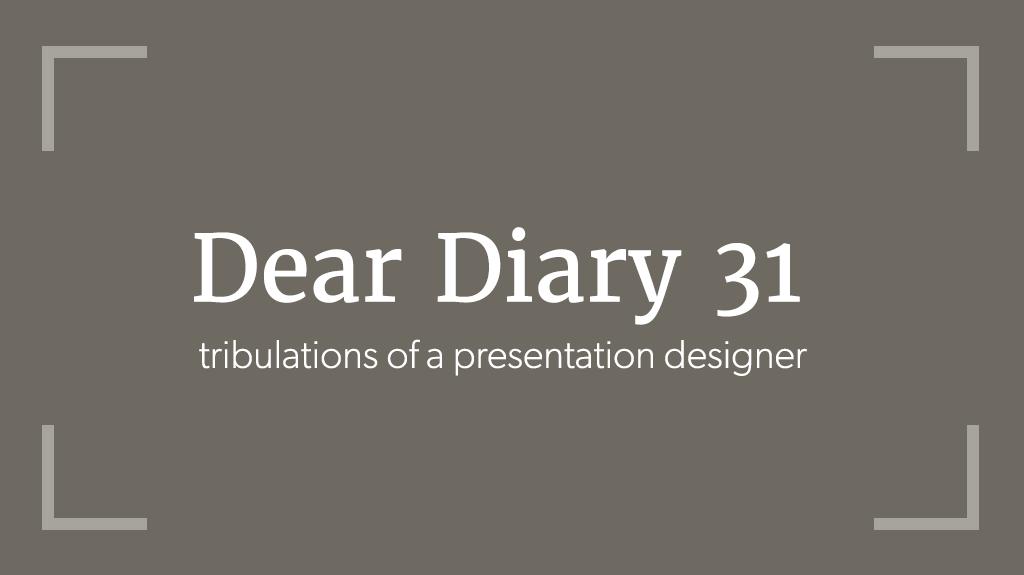 Dear Diary, 031